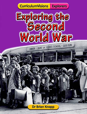 Exploring the Second World War by Brian Knapp