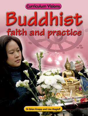 Buddhist Faith and Practice by Lisa Magloff, Brian Knapp