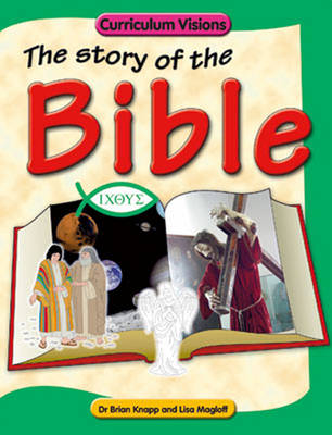 The Story of the Bible by Lisa Magloff, Brian Knapp