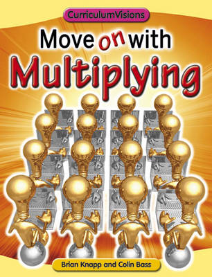 Move on with Multiplying by Brian Knapp