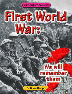 First World War: We Will Remember Them by Brian Knapp