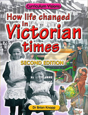 How Life Changed in Victorian Times by Brian Knapp