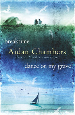 Breaktime & Dance on My Grave AND Dance on My Grave by Aidan Chambers