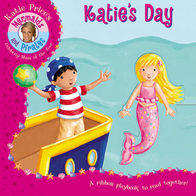 Katie Price Mermaids and Pirates Katie's Day by Katie Price