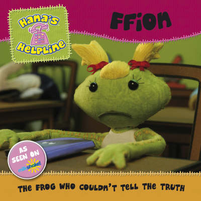Hana's Helpline Ffion The Frog Who Couldn't Tell the Truth by