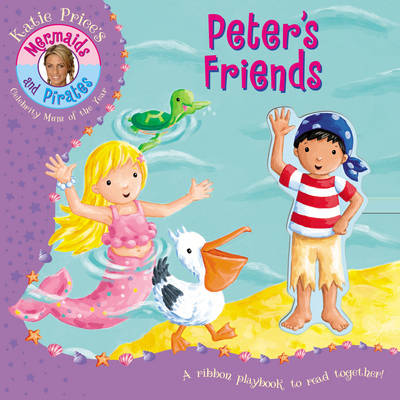 Katie Price's Mermaids and Pirates Peter's Friends by Katie Price