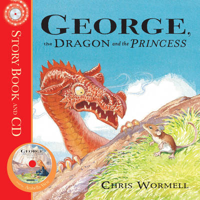 George, the Dragon and the Princess by Christopher Wormell