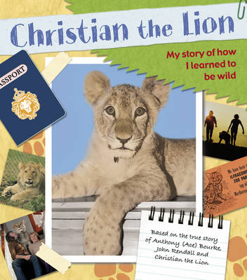 Christian the Lion My Scrapbook by Anthony Bourke, John Rendall