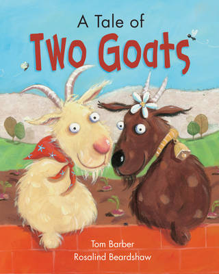 A Tale of Two Goats by Tom Barber, Rosalind Beardshaw