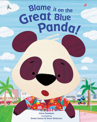 Blame it on the Great Blue Panda! by Claire Freedman