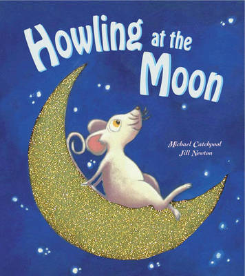 Howling at the Moon by Michael Catchpool