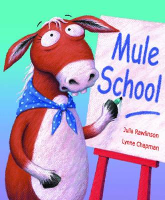Mule School by Julia Rawlinson