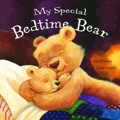 My Special Bedtime Bear by Claire Freedman
