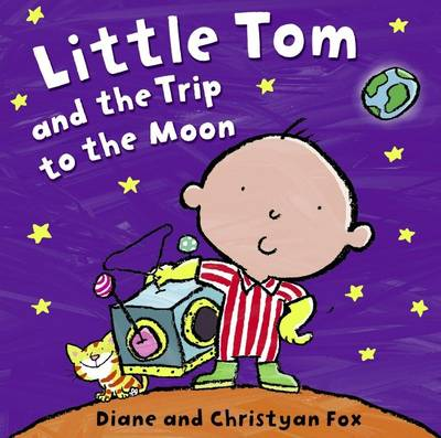 Little Tom and the Trip to the Moon by Christyan Fox, Diane Fox