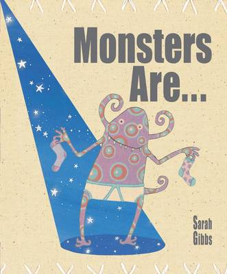 Monsters are... by Sarah Gibbs