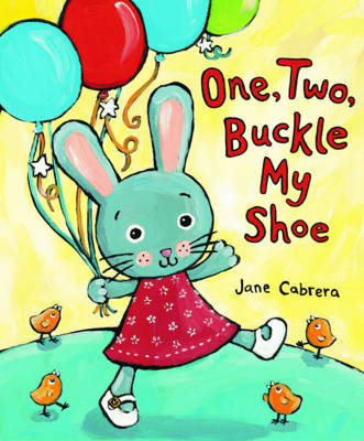 One, Two, Buckle My Shoe! by Jane Cabrera