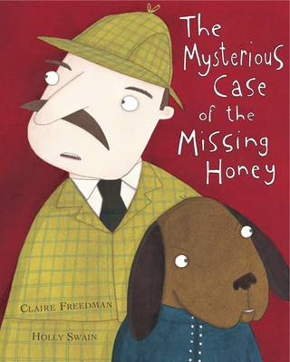 The Mysterious Case of the Missing Honey by Claire Freedman
