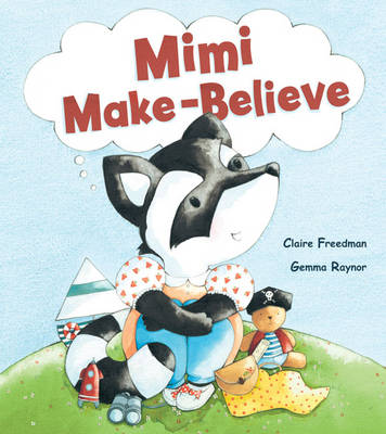 Mimi Make-Believe by Claire Freedman