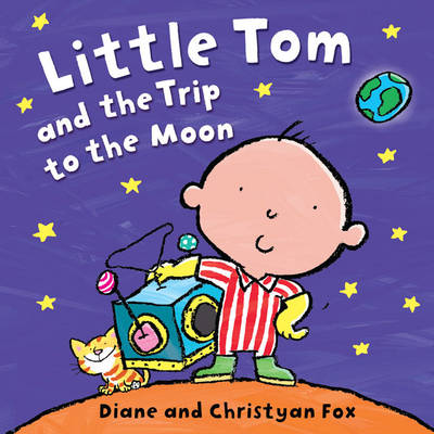 Little Tom and the Trip to the Moon by Diane Fox