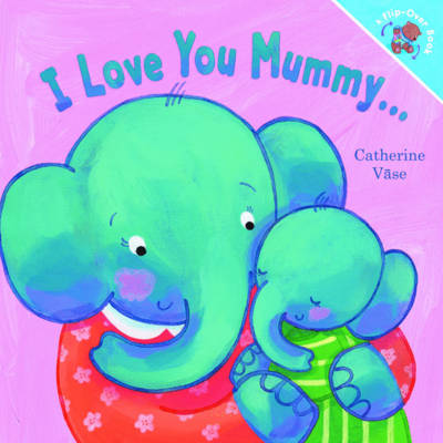 I Love You Mummy... I Love You Daddy! by Catherine Vase
