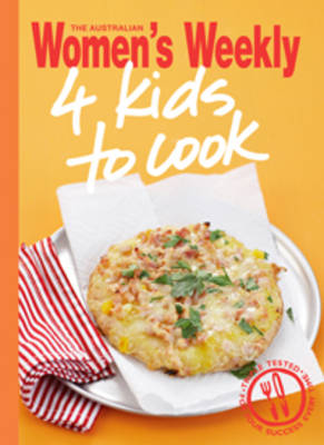 4 Kids to Cook by The Australian Women's Weekly
