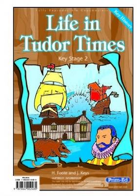 Life in Tudor Times by H. Foote, J. Keys