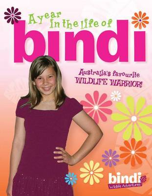 A Year in the Life of Bindi by Bindi Irwin, Jess Black