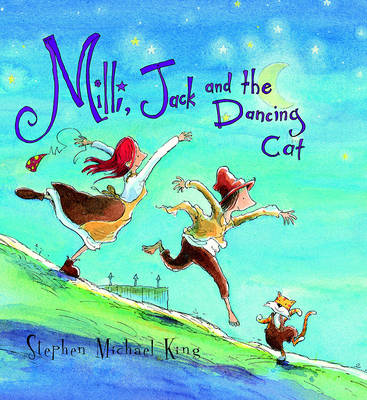 Milli, Jack and the Dancing Cat by Stephen Michael King