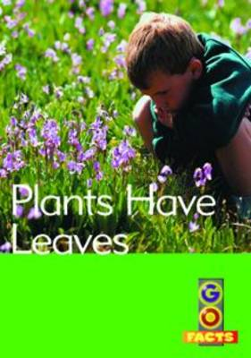 Plants Have Leaves by