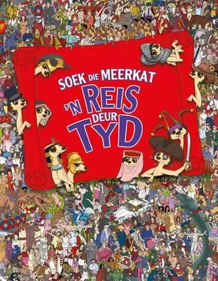 Soek Die Meerkat - Reis Deur Tyd by Paul Moran