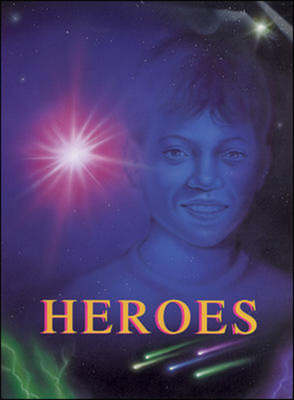 Heroes by Janet Slater Bottin, Kerry Ann Capobianco, Louise Fenwick