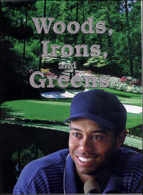 Woods, Irons, and Greens Tiger by Dean Iverson, Mark Iverson