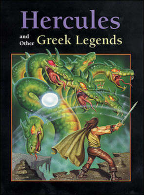 Hercules and Other Greek Legends by Elizabeth Hookings, Sandra Iverson, Bob Eschenbach, Tom Pipher