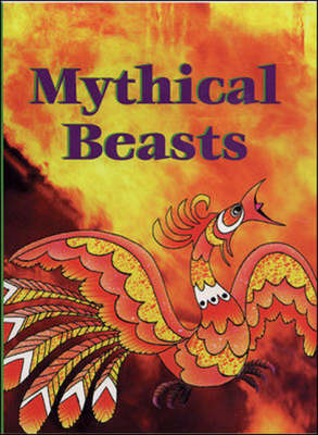 Mythical Beasts by Alison Condon, Sandra Iverson, Tracey Reeder