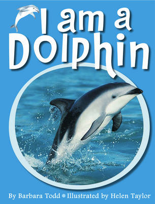 I am a Dolphin by Barbara Todd, Barbara Todd