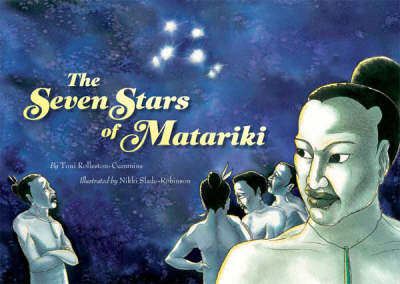 The Seven Stars of Matariki by Toni Rolleston-Cummins