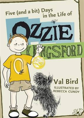 Five (and a Bit) Days in the Life of Ozzie Kingsford by Val Bird