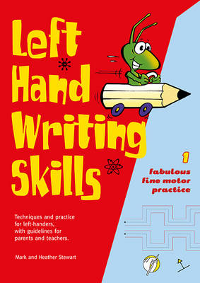 Left Hand Writing Skills Fabulous Fine Motor Practice by Mark Stewart, Heather Stewart