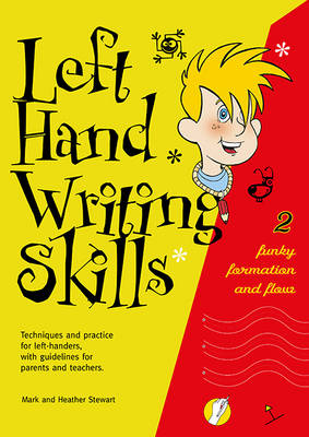 Left Hand Writing Skills Funky Formation and Flow by Mark Stewart, Heather Stewart