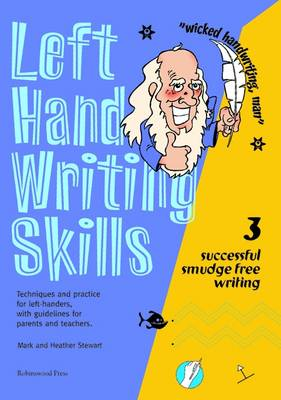Left Hand Writing Skills Successful Smudge-Free Writing by Mark Stewart, Heather Stewart