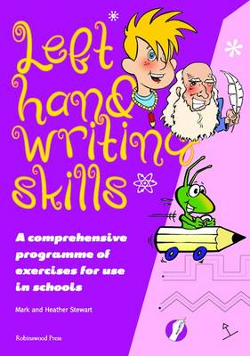 Left Hand Writing Skills - Combined A Comprehensive Scheme of Techniques and Practice for Left-Handers by Mark Stewart, Heather Stewart