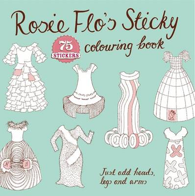 Rosie Flo's Sticky Colouring Book by Roz Streeten
