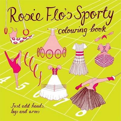 Rosie Flo's Sporty Colouring Book by Roz Streeten