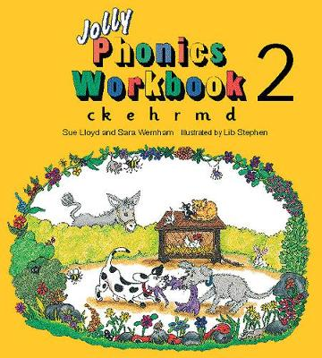Jolly Phonics Workbook 2 ck, e, h, r, m, d by Sue Lloyd, Susan M. Lloyd, Sara Wernham