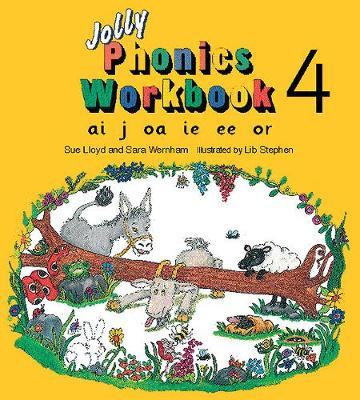 Jolly Phonics Workbook 4 ai, j, oa, ie, ee, or by Sue Lloyd, Susan M. Lloyd, Sara Wernham