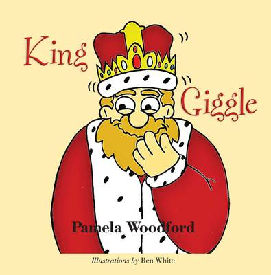 King Giggle by Pamela Woodford