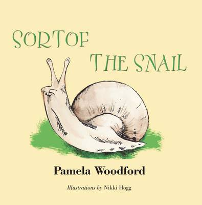 Sortof the Snail by Pamela Woodford
