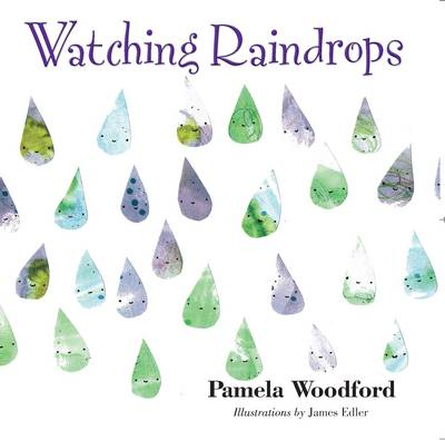 Watching Raindrops by Pamela Woodford