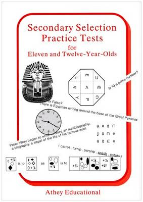Secondary Selection Practice Tests for Eleven and Twelve-year-olds by Lionel Athey, etc.