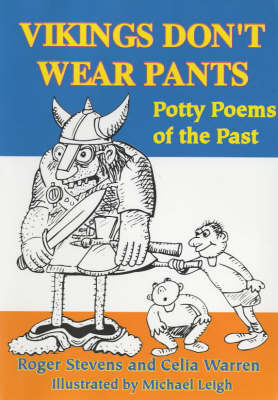 Vikings Don't Wear Pants Potty Poems of the Past by Roger Stevens, Celia Warren